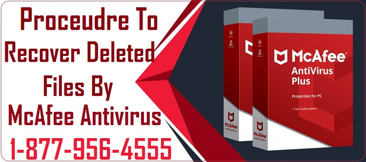 Procedure To Recover Deleted Files By McAfee Antivirus