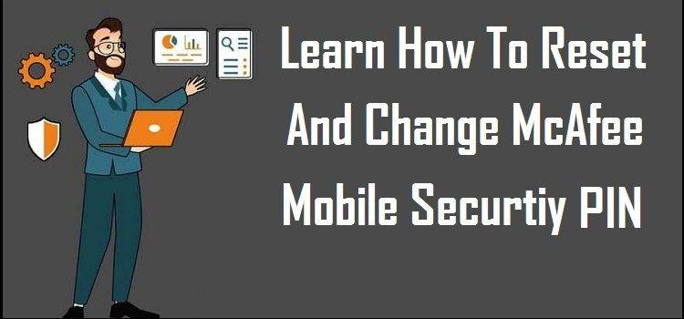 Change McAfee Mobile Security PIN