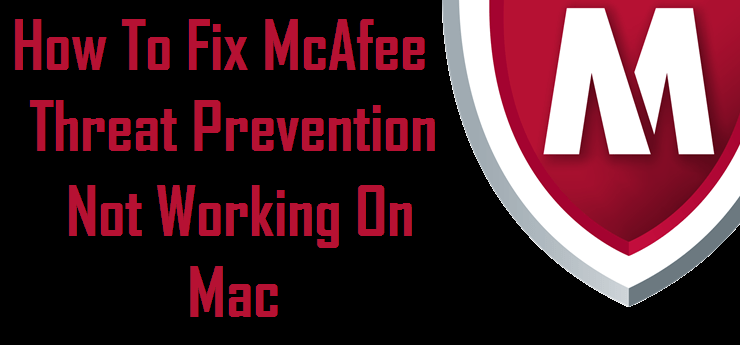 McAfee Threat Prevention Not Working