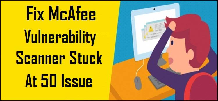 McAfee Vulnerability Scanner Stuck At 50